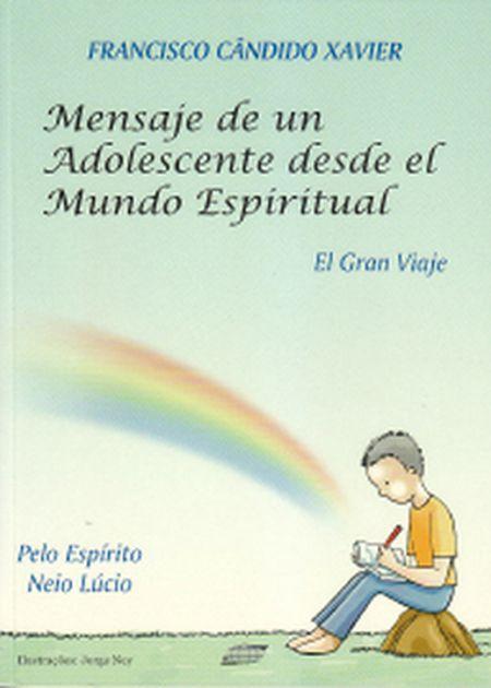 MENSAJE DE UN ADOLESCENTE DESDE EL MUNDO ESPIRITUAL