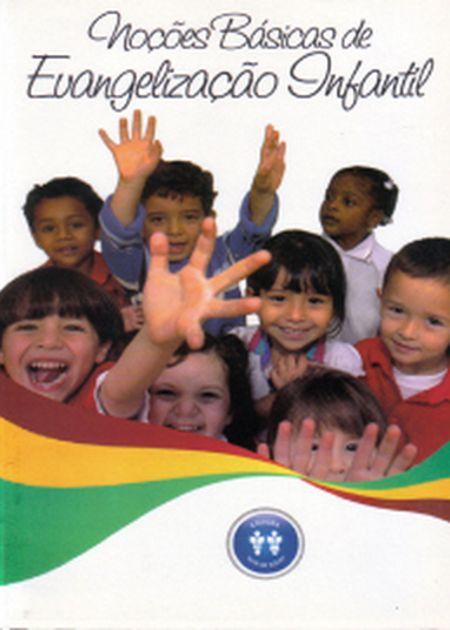 NOCOES BASICAS DE EVANGELIZACAO INFANTIL