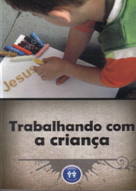 TRABALHANDO COM A CRIANCA