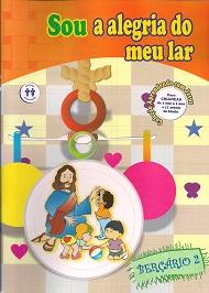 SOU ALEGRIA DO MEU LAR - BERCARIO 2 - INFANTIL