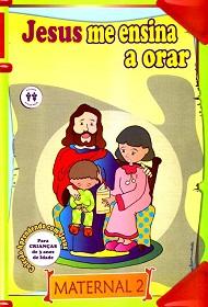 JESUS ME ENSINA A ORAR - MATERNAL 2 - INFANTIL