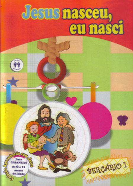 JESUS NASCEU EU NASCI - BERCARIO 1