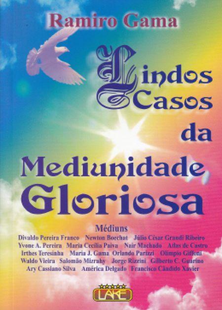 LINDOS CASOS DA MEDIUNIDADE GLORIOSA