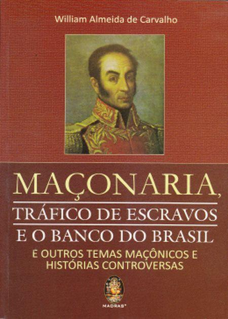 MACONARIA TRAFICO DE ESCRAVOS E O BANCO DO BRASIL