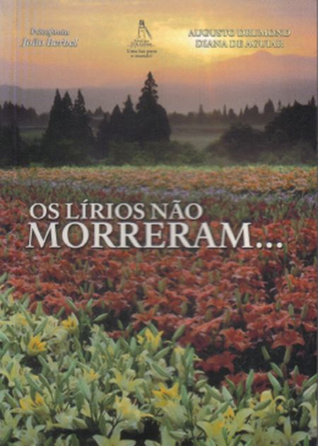 LIRIOS NAO MORRERAM...(OS)