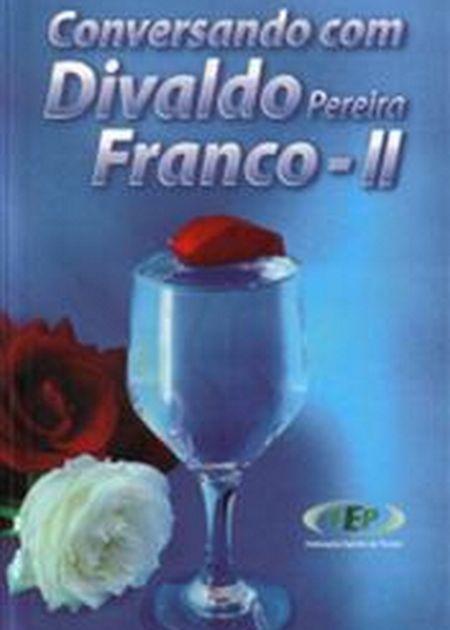 CONVERSANDO COM DIVALDO PEREIRA FRANCO VOL II