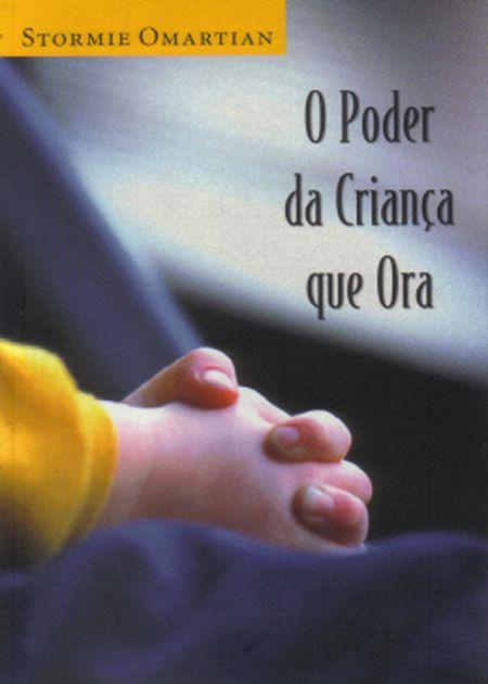 PODER DA CRIANCA QUE ORA (O)