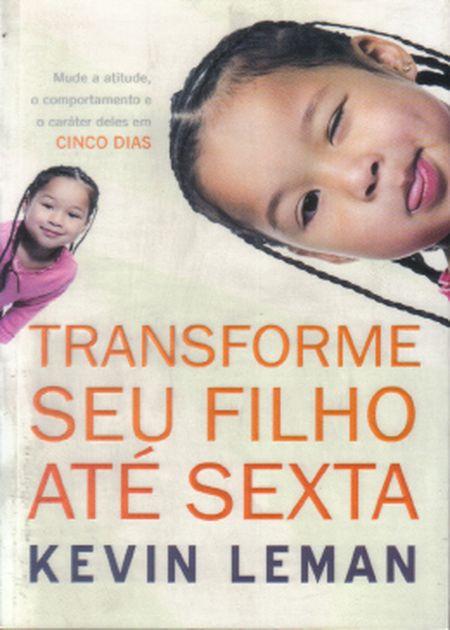 TRANSFORME SEU FILHO ATE SEXTA