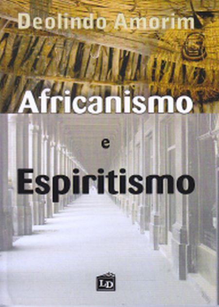 AFRICANISMO E ESPIRITISMO - NOVO