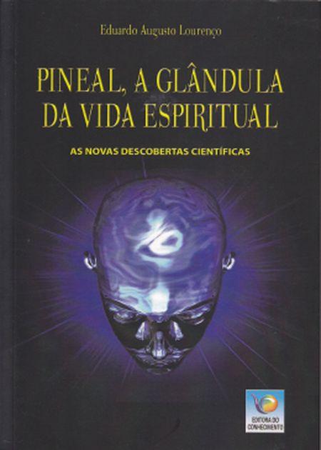 PINEAL A GLANDULA DA VIDA ESPIRITUAL