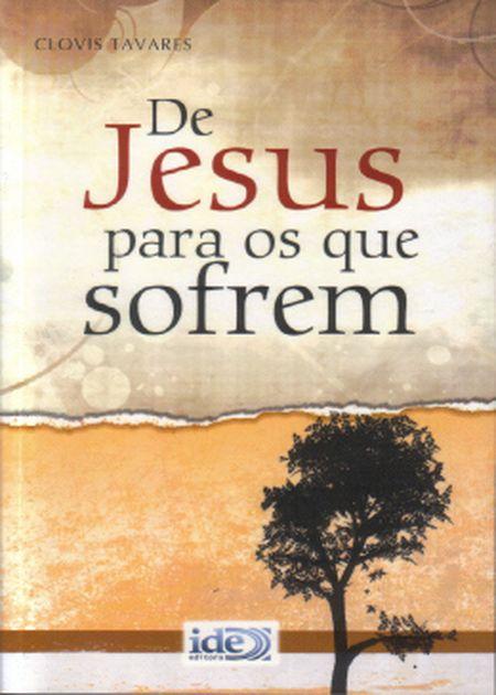 DE JESUS PARA OS QUE SOFREM - NOVO