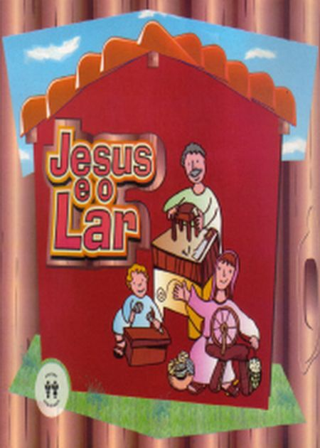 JESUS E O LAR - INFANTIL
