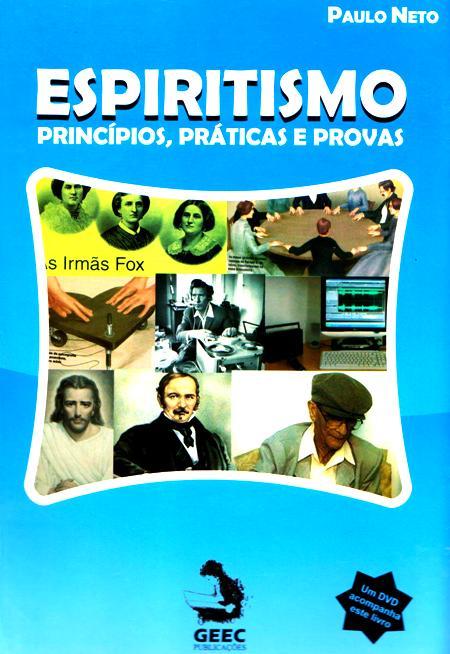 ESPIRITISMO PRINCIPIOS PRATICAS E PROVAS C/ CD