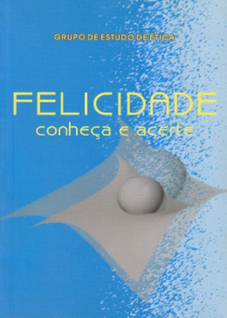 FELICIDADE CONHECA E ACERTE