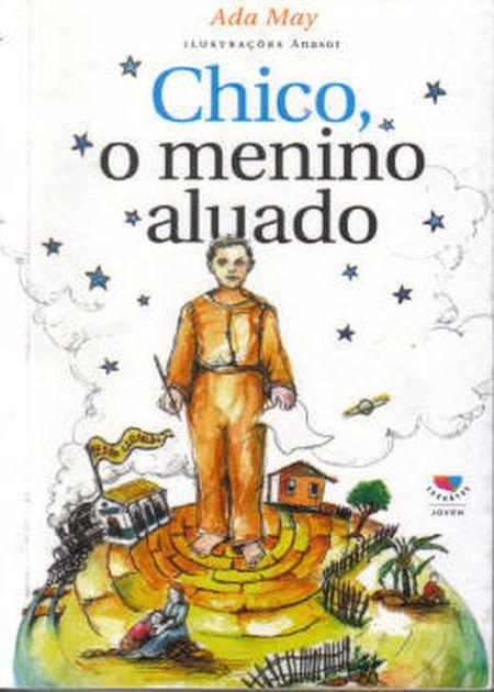 CHICO, O MENINO ALUADO - INF. JUV.