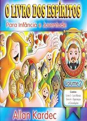 LIVRO DOS ESPÍRITOS P/ INFÂNCIA E JUV. VOLUME 2 (O)