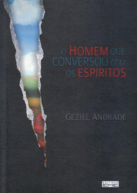 HOMEM QUE CONVERSOU COM OS ESPÍRITOS (O)