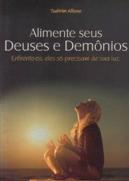ALIMENTE SEUS DEUSES E DEMONIOS