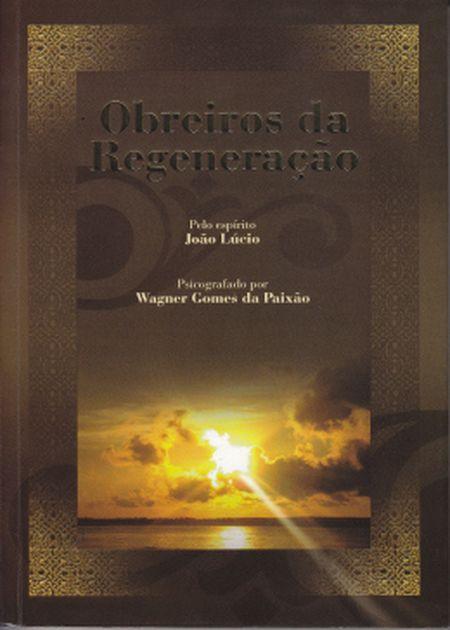 OBREIROS DA REGENERACAO