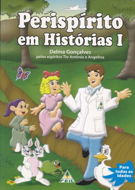 PERISPIRITO EM HISTORIAS I - INFANTO JUVENIL