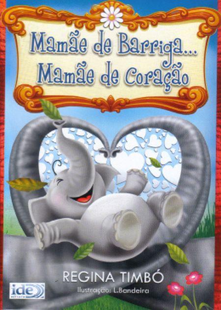 MAMÃE DE BARRIGA...MAMÃE DE CORAÇÃO - INF.