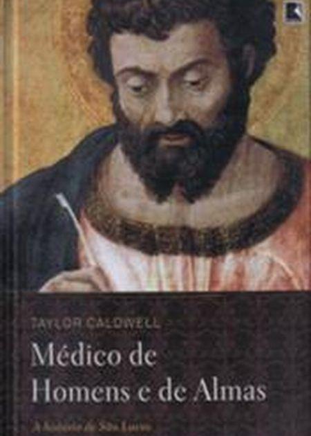 MEDICO DE HOMENS E DE ALMAS - CAPA DURA