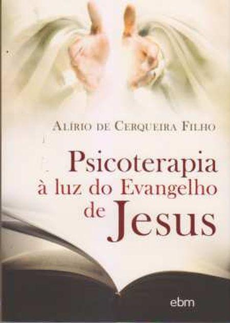 PSICOTERAPIA A LUZ DO EVANGELHO DE JESUS