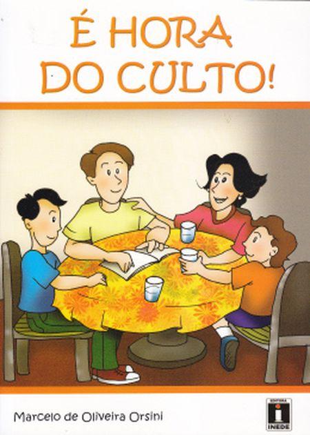 E HORA DO CULTO