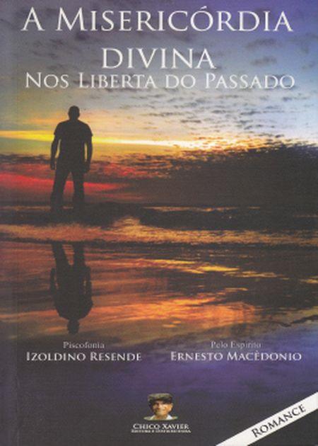 MISERICORDIA DIVINA NOS LIBERTA DO PASSADO