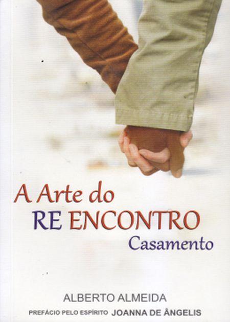 ARTE DO REENCONTRO (A) CASAMENTO