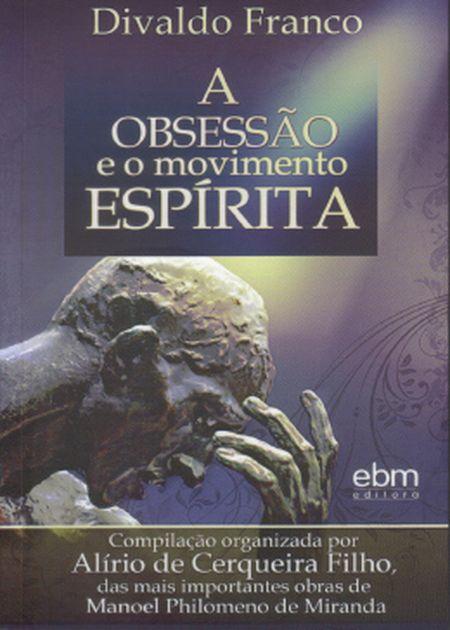 OBSESSAO E O MOVIMENTO ESPÍRITA (A)