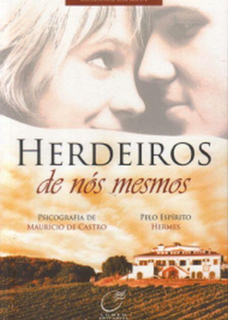 HERDEIROS DE NOS MESMOS