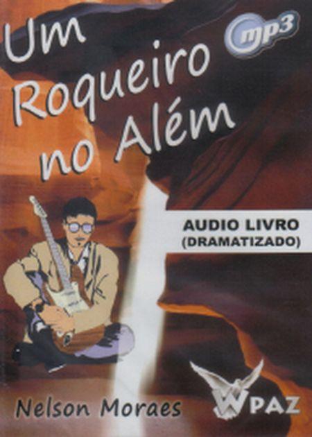 UM ROQUEIRO NO ALÉM (DRAMATIZADO) - AUDIOBOOK (MP3)