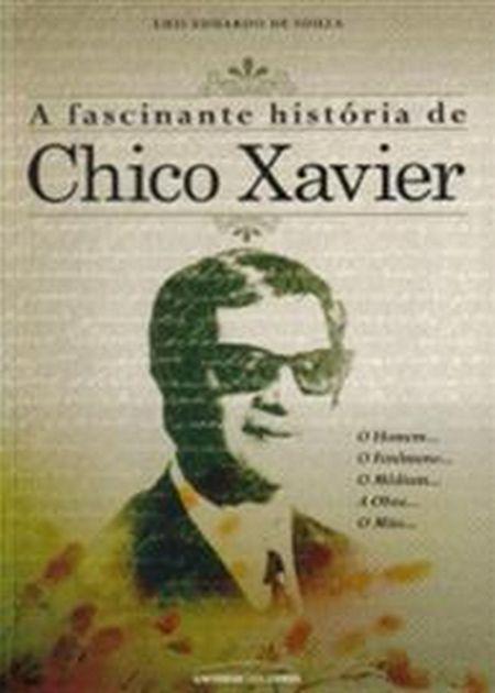 FASCINANTE HISTORIA DE CHICO XAVIER (A)