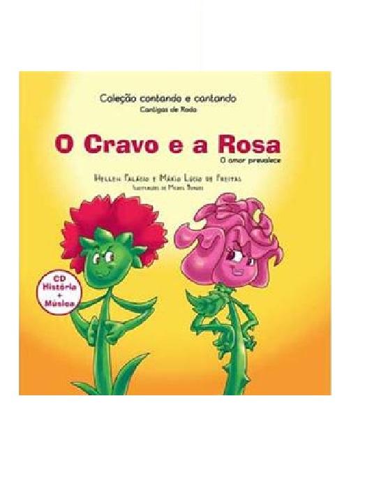 CRAVO E A ROSA (O) C/CD O AMOR PREVALECE - INFANTIL