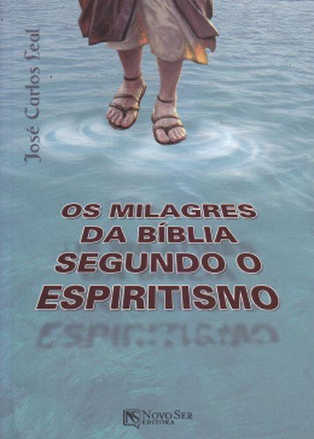 MILAGRES DA BIBLIA SEGUNDO O ESPIRITISMO (OS)