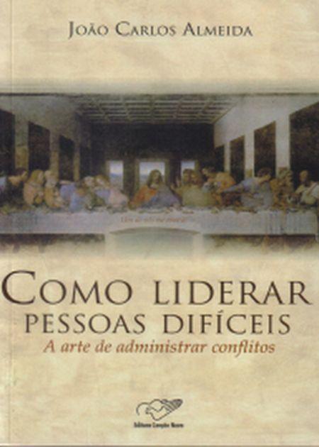 COMO LIDERAR PESSOAS DIFICEIS