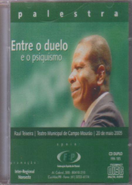 ENTRE O DUELO E O PSIQUISMO CD