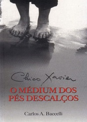 CHICO XAVIER O MEDIUM DOS PES DESCALCOS
