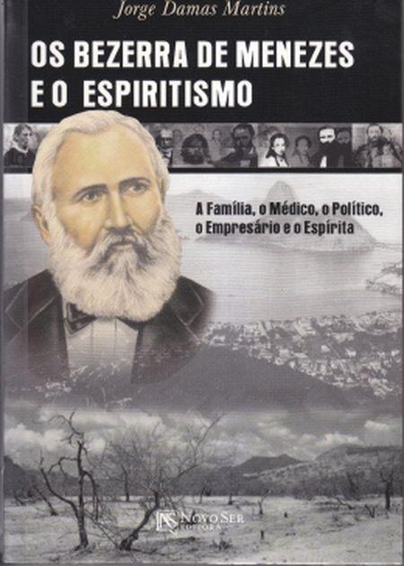 BEZERRA DE MENEZES E O ESPIRITISMO (OS)