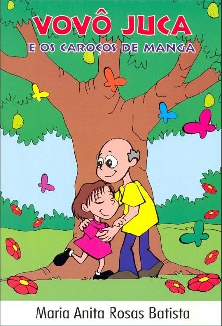 VOVO JUCA E OS CAROCOS DE MANGA - INFANTIL