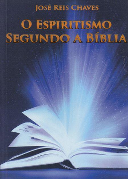 ESPIRITISMO SEGUNDO A BIBLIA (O)