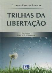 TRILHAS DA LIBERTACAO - ESPECIAL