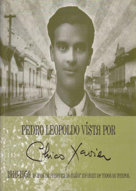 PEDRO LEOPOLDO VISTA POR CHICO XAVIER
