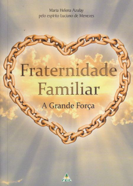 FRATERNIDADE FAMILIAR A GRANDE FORCA