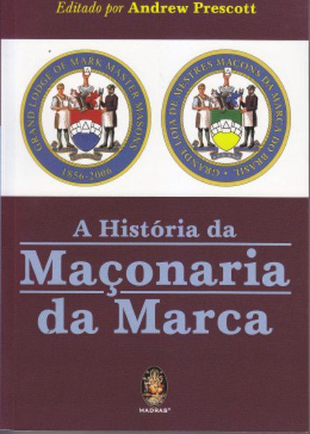 HISTORIA DA MACONARIA DA MARCA (A)