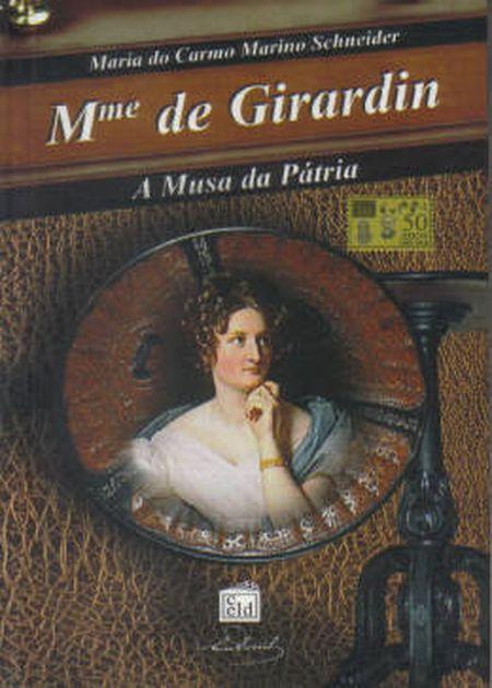 MADAME DE GIRARDIN A MUSA DA PATRIA
