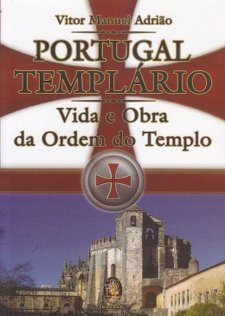 PORTUGAL TEMPLÁRIO VIDA E OBRA DA ORDEM DO TEMPLO