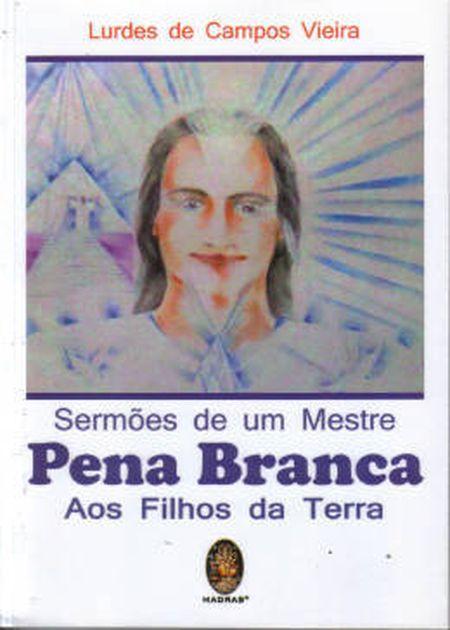 SERMOES DE UM MESTRE PENA BRANCA AOS SEUS FILHOS DA TERRA