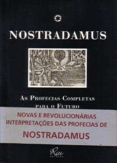 NOSTRADAMUS AS PROFECIAS COMPLETAS PARA O FUTURO